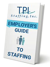 Employers Guide to Staffing TPI Staffing