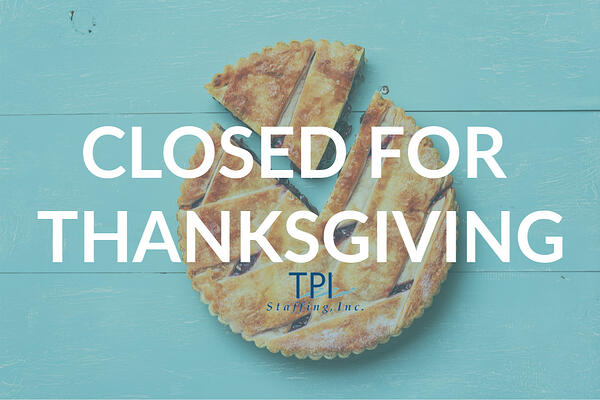 TPI Staffing Offices Closed for Thanksgiving 2020