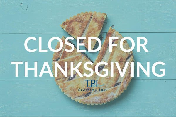TPI Staffing Closed for Thanksgiving (1)