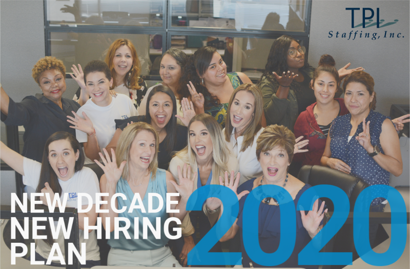TPI Staffing Team - New Year 2020 Hiring Plan Recruitment and Staffing Success. Develop an effective hiring strategy to prepare for recruitment and plan for your company's success in 2020.