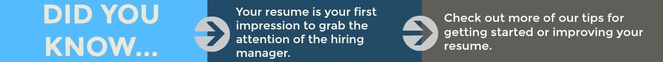TPI Staffing..Did You Know Tip, Resume is your first impression, view blog to check out more tips for getting started or improving your resume here