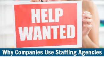 Reasons to Use Staffing Agencies TPI Staffing